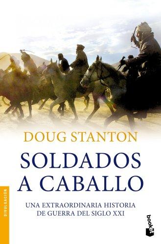 Soldados a caballo: Una extraordinaria historia de guerra del siglo XXI (Divulgación)