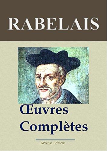 Rabelais : Oeuvres complètes et annexes - Annotées et illustrées - Arvensa Editions por François Rabelais