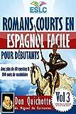 """Romans courts en espagnol facile pour débutants avec plus de 60 exercices & 200 mots de vocabulaire: """"Don Quichotte"""" de Miguel de Cervantes (Apprendre ... du lecture ESLC nº 3) (Spanish Edition)"""