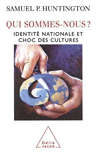 Qui sommes-nous ?: Identit nationale et choc des cultures