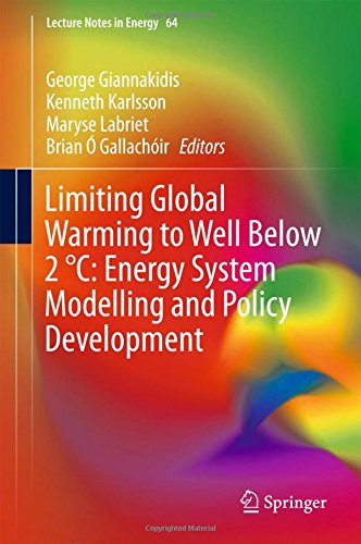 Limiting Global Warming to Well Below 2 °C: Energy System Modelling and Policy Development (Lecture Notes in Energy, Band 64)