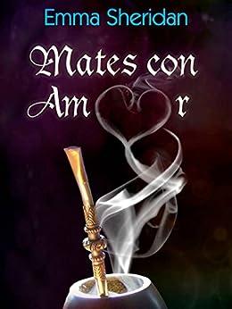 Mates con Amor (Spanish Edition)