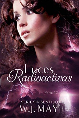 Luces Radioactivas Parte 2 por W.J. May
