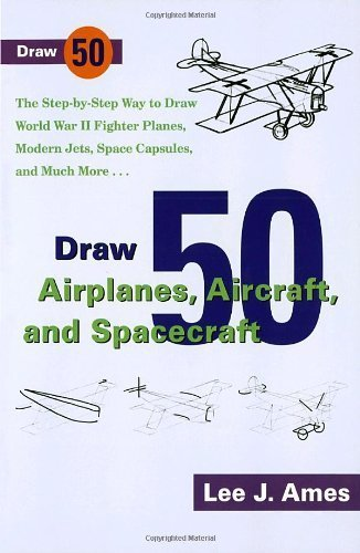 Draw 50 Airplanes, Aircraft, and Spacecraft by Lee J. Ames (2003-06-01)