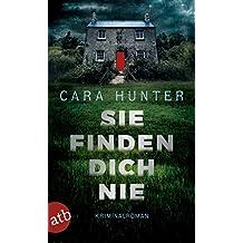 Sie finden dich nie: Kriminalroman (German Edition)