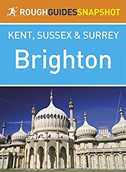 Brighton Rough Guides Snapshot Kent, Sussex and Surrey (Rough Guide to...) von [Rough Guides]