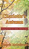 Charlotte's Autumn: A Young Adult Women's Mystery Detective Novel (Literary Pocket Edition)