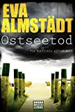 Ostseetod: Pia Korittkis elfter Fall. Kriminalroman (Kommissarin Pia Korittki, Band 11)