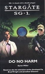 Stargate SG-1: Do No Harm: SG1-12 by Miller, Karen (2008) Mass Market Paperback
