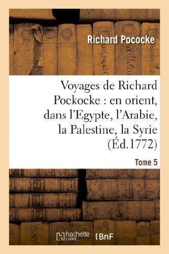 Voyages de Richard Pockocke : en orient, dans l'Egypte, l'Arabie, la Palestine, la Syrie. T. 5:, la Grèce, la Thrace, etc.