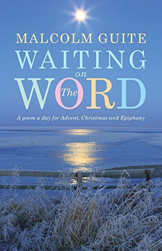 Waiting on the Word: A poem a day for Advent, Christmas and Epiphany by Malcolm Guite (2015-08-31)