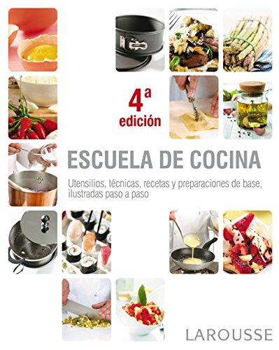 Escuela de cocina (Larousse - Libros Ilustrados/ Prácticos - Gastronomía) por Aa.Vv.