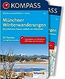 Münchner Winterwanderungen: Winterwanderführer mit Extra-Tourenkarte 1:50.000, 50 Touren, GPX-Daten zum Download (KOMPASS-Wanderführer, Band 575)