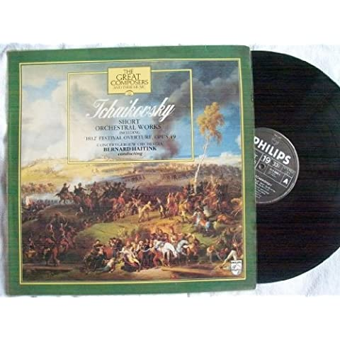 Short Orchestral Works Including '1812' Festival Overture, Opus 49 - Tchaikovsky*, Concertgebouw Orchestra* Conducted By Bernard Haitink LP