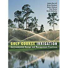 [Golf Course Irrigation: Environmental Design and Management Practices] (By: James Barrett) [published: January, 2003]