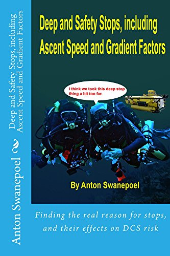 Deep and Safety Stops, including Ascent Speed and Gradient Factors (Diving Book 3) (English Edition)