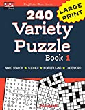 240 Variety Puzzle Book 1: Word Search, Sudoku, Code Word and Word Fill-in