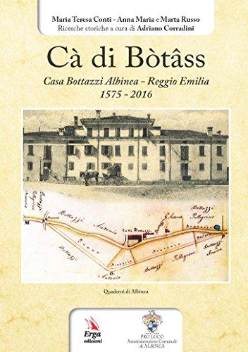 C di Btss. Casa Bottazzi Albinea - Reggio Emilia 1575-2016)