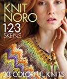 Knit Noro 1 2 3 Skeins (Knit Noro Collection)