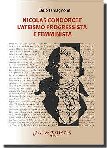 Nicolas Condorcet. L'ateismo progressista e femminista