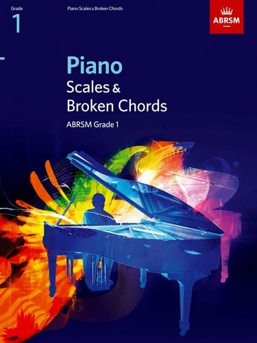 Piano Scales & Broken Chords, Grade 1: From 2009 (Abrsm Scales & Arpeggios)