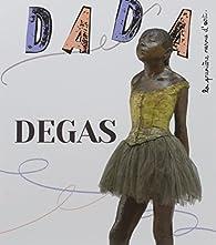 Revue Dada, N° 222 : Degas par Revue Dada