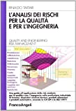 eBook Gratis da Scaricare L analisi dei rischi per la qualita e per l ingegneria Quality and Engineering Risk Management (PDF,EPUB,MOBI) Online Italiano