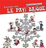 RACONTE-MOI LE PAYS BASQUE