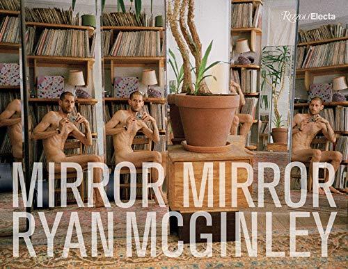Ryan McGinley: Mirror Mirror - Ariana Sammlung