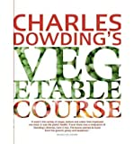 [(Charles Dowdings Vegetable Course)] [Author: Charles Dowding] published on (August, 2012)