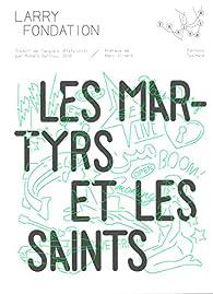Les Martyrs et les Saints par Larry Fondation