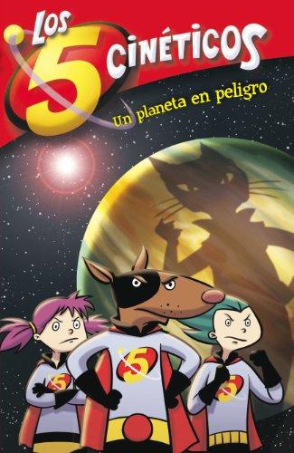 Un planeta en peligro (Serie Los cinco cinéticos 3)