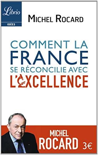 Comment la France se réconcilie avec l'excellence par Michel Rocard