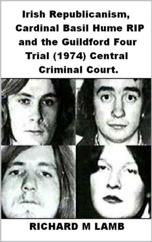 irish-republicanism-cardinal-bail-hume-rip-and-the-guildford-four-trial-1974-central-criminal-court