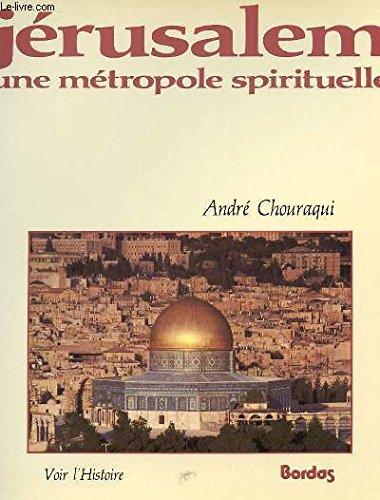 Jrusalem, une mtropole spirituelle. Collection Voir l'histoire.