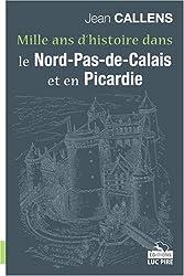 Mille ans d'histoire dans le Nord-Pas-de-Calais et en Picardie