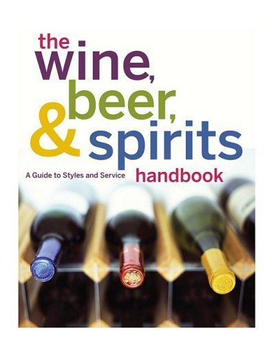 the-wine-beer-and-spirits-handbook-unbranded-a-guide-to-styles-and-service-by-the-international-culi