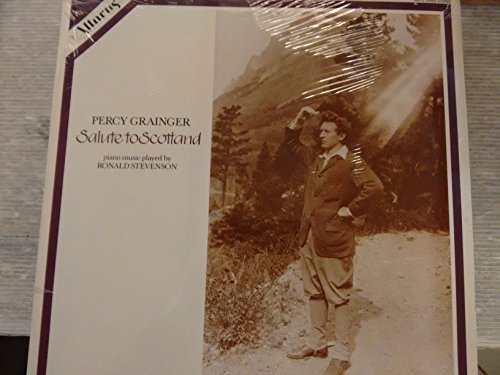 grainger-percy-salute-to-scotland-piano-music-played-by-ronald-stevenson-grainger-george-percy-aldri