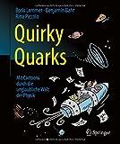 Quirky Quarks: Mit Cartoons durch die unglaubliche Welt der Physik - Boris Lemmer, Benjamin Bahr, Rina Piccolo