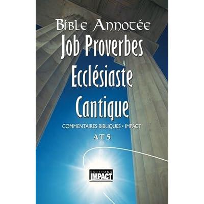 Bible annotée A.T. 5 - Job, Proverbes, Ecclésiaste, Cantiques: Commentaires bibliques Impact