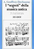 I segreti della musica antica. Ricerche sull'interpretazione nei secoli XVI, XVII e XVIII