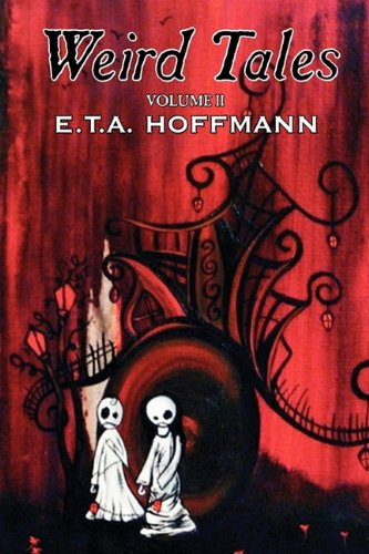 Weird Tales, Vol. II by E.T A. Hoffman, Fiction, Fantasy Cover Image
