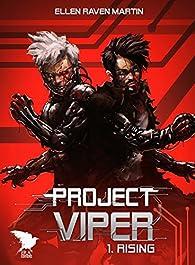 Project Viper, tome 1 : Rising par Ellen Raven Martin