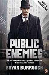 Public Enemies [Film Tie-in]: The True Story of America's Greatest Crime Wave by Bryan Burrough (2009-06-04)