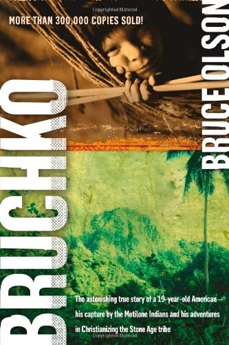 Bruchko: The Astonishing True Story of a 19-Year-Old American, His Capture by the Motilone Indians and His Adventures in Christianizing the Stone Age Tribe (English Edition)