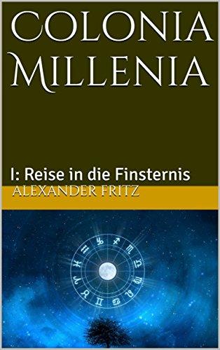 colonia-millenia-i-reise-in-die-finsternis