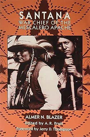 Santana : War Chief of the Mescalero Apaches by Almer N. Blazer (1997-08-02)