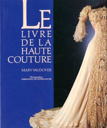 Le Livre de la Haute Couture par Mary Vaudoyer