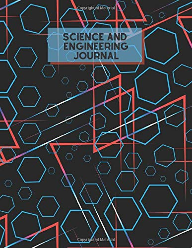 Science and Engineering Journal: Scientist Research Record Book for All Findings, Experiments and Results, Logbook Journal to Write-In Necessary ... Women, Adults. 8.5