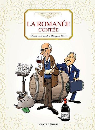 La romanée contée: Pinot noir contre Dragon blanc